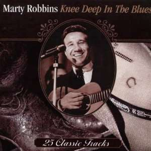 Knee Deep in the Blues: Marty Robbins: Music