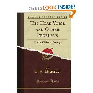 The Head Voice and Other Problems: Practical Talks on