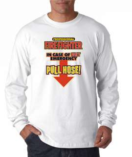 Firefighter Pull Hose Funny Long Sleeve Tee Shirt