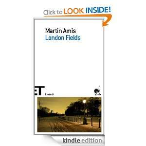 London Fields (Einaudi tascabili. Scrittori) (Italian Edition) Martin