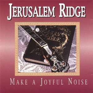 Make a Joyful Noise Jerusalem Ridge Music