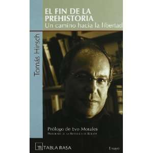 Fin De La Prehistoria, El (Un Camino Hacia La Libertad