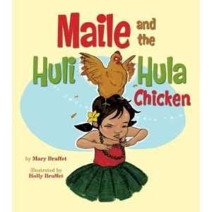 Maile and the Huli Hula Chicken (9781566479257): Mary