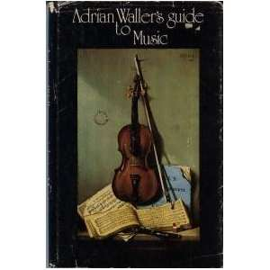 Adrian Wallers Guide to Music (9780772005908): Adrian