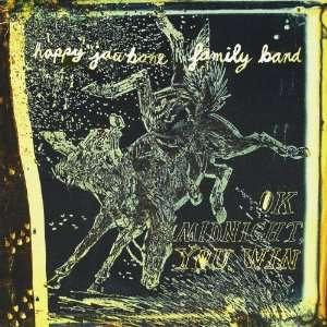 Ok Midnight You Win: Happy Jawbone Family: Music