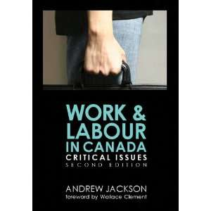 Work Labour in Canada (9781551303666) Andrew Jackson Books