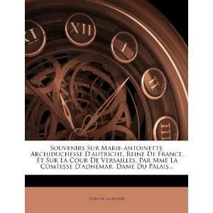 Souvenirs Sur Marie antoinette, Archiduchesse Dautriche