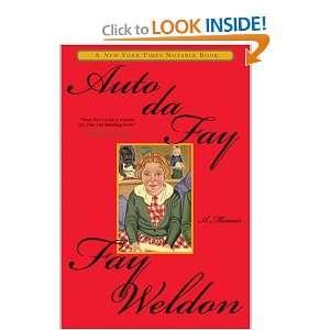 Auto da Fay: A Memoir: Fay Weldon: Books