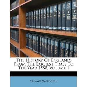 The Year 1588, Volume 1 (9781174984495): Sir James Mackintosh: Books