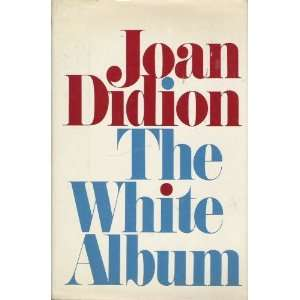 The White Album [Hardcover] Joan Didion Books