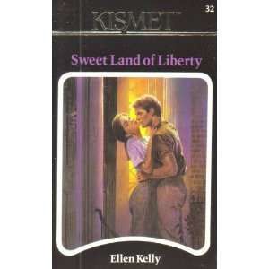 Sweet Land of Liberty (Kismet #32) (9781878702319): Ellen Kelly: Books