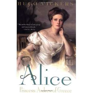 Alice Princess Andrew of Greece [Paperback] Hugo Vickers