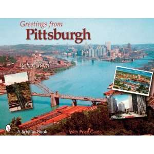 from Pittsburgh (Schiffer Book) [Paperback]: Robert Reed: Books