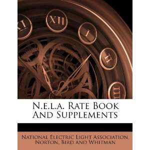 N.e.l.a. Rate Book And Supplements (9781175817198) Norton
