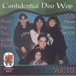 Confidential Doo Wop, Vol. 10 Music for the Entire Family