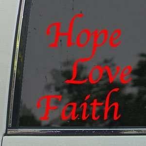 HOPE LOVE FAITH Red Decal Car Truck Bumper Window Red