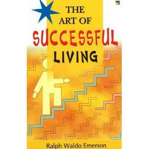 Art of Successful Living (9781845574475) RALPH WALDO EMERSON Books