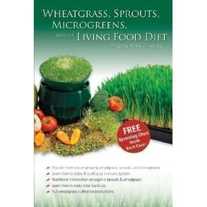 Wheatgrass, Sprouts, Microgreens & The Living Food Diet   Wheat Grass