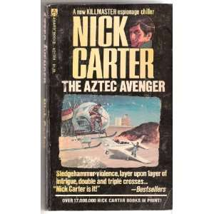 Aztec Avenger Killmaster Spy Nick Carter Books