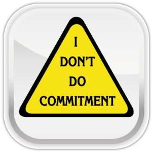 I dont do commitment funny car bumper sticker decal 5 X