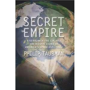 Secret Empire Eisenhower, the CIA, and the Hidden Story of Americas