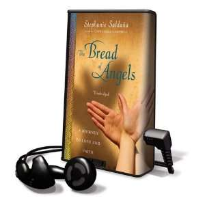 The Bread of Angels A Journey to Love and Faith [With