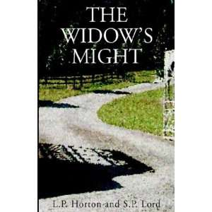 The Widows Might (9781401085612) L. P. Horton Lord, S. P
