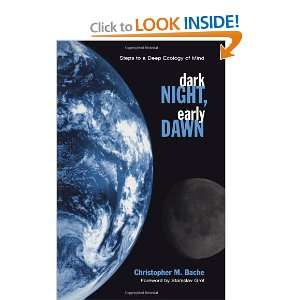 Dark Night, Early Dawn Steps to a Deep Ecology of Mind (Suny Series