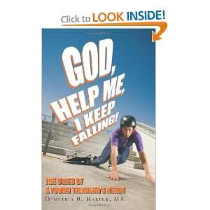 God, help me, I keep falling!: The cries of a young