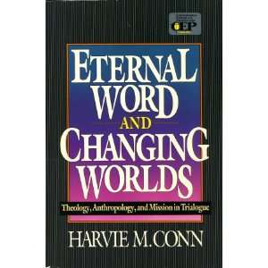 Eternal word and changing worlds: Theology, anthropology