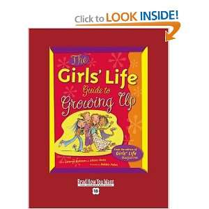 The Girls Life Guide to Growing Up and over one million other books