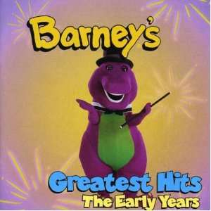 Barneys Greatest Hits The Early Years Barney Music