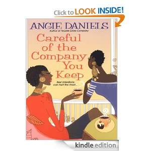 Careful of the Company You Keep: Angie Daniels:  Kindle