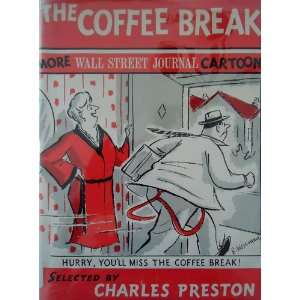 The Coffee Break More Wall Street Journal Cartoons