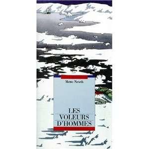 Les voleurs dhommes (9782070570058): Mette Newth: Books