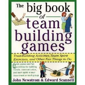 The Big Book of Team Building Games Trust Building Activities, Team