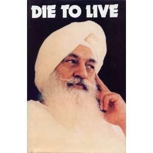 Die to Live: Maharaj Charan Singh: Books