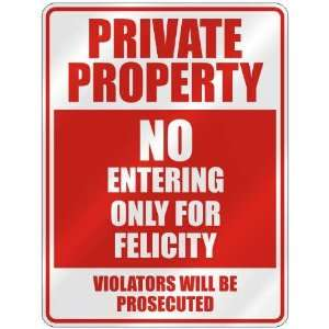 PRIVATE PROPERTY NO ENTERING ONLY FOR FELICITY  PARKING