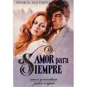 Amor para Siempre Patricia Matthews Books