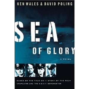 Sea of Glory A Novel Based on the True WWII Story of the