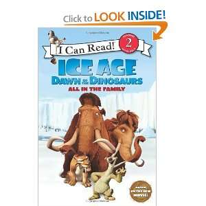 Ice Age Dawn of the Dinosaurs All in the Family (I Can Read Book 2