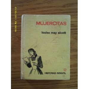 Mujercitas ( Little Women) Spanish Edition Historias