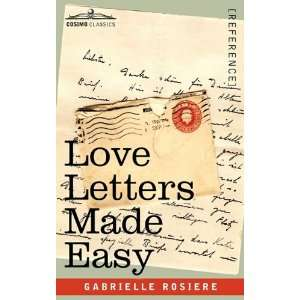 Love Letters Made Easy (9781605205083) Gabrielle Rosiere