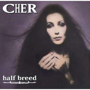 Half Breed Cher Music