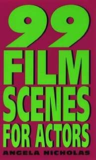 99 Film Scenes for Actors by Angela Nicholas   Reviews, Description
