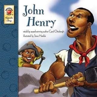 John Henry by Carol Ottolenghi, Steve Haefele   Reviews, Description