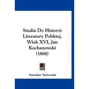 Studia Do Historyi Literatury Polskiej, Wiek XVI, Jan