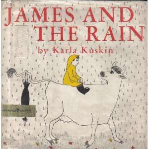 James and the Rain (9780060236014): Karla Kuskin: Books