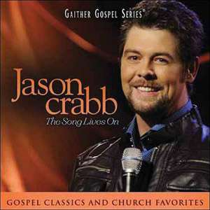 Jason Crabb The Song Lives On, Jason Crabb Christian