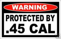 Protected By 45 Caliber Warning decal pistol case safe